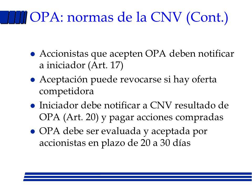 OPA: normas de la CNV l OPA debe notificarse a CNV, que decide autorización en 5 días (Art. 6) l Si autorizan, oferente debe publicar informe de ofert
