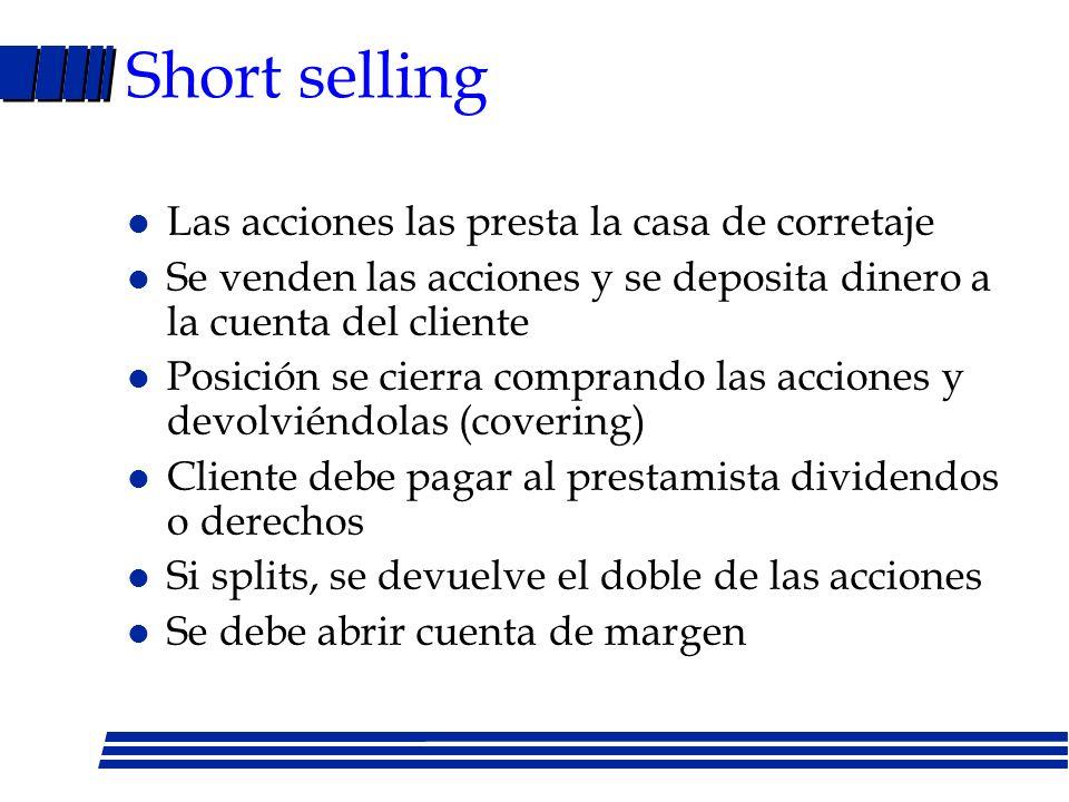 Hedge Funds: tipos (Cont.) l Estrategias direccionales –Estrategias long/short: combinación de posiciones cortas con largas –Mercado neutral: eliminar
