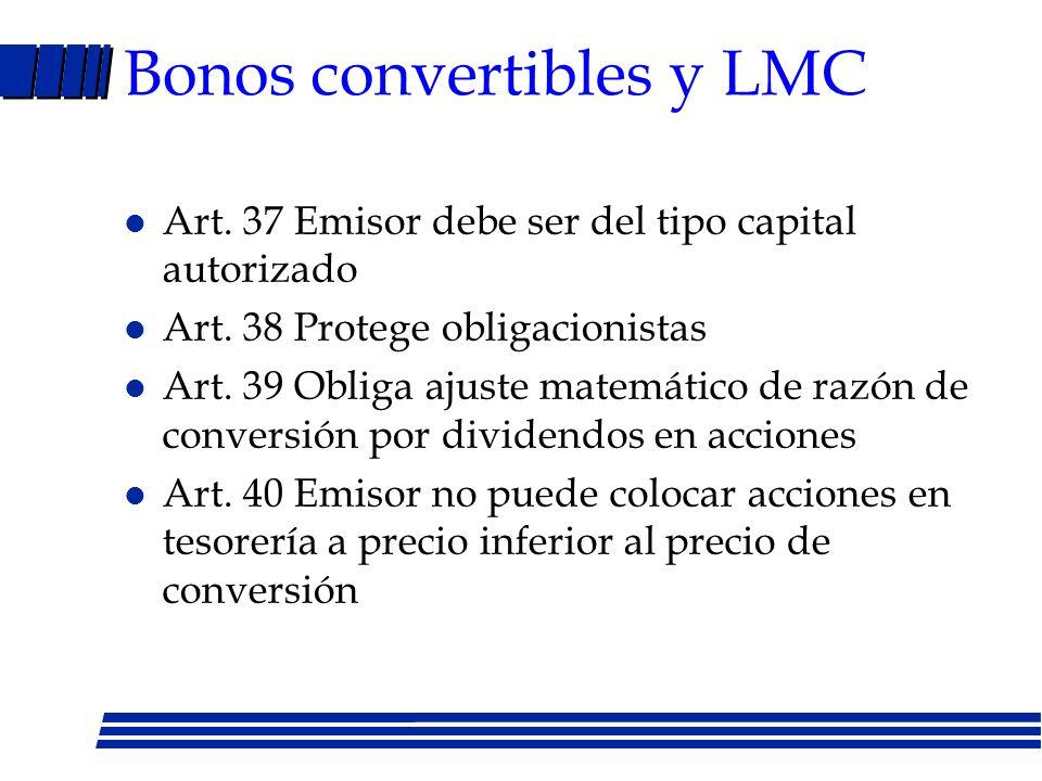 ¿Por qué emitir bonos convertibles? Empresa pequeña puede emitir deuda sin garantías Tasa cupón más baja conveniente para empresas en crecimiento Conv