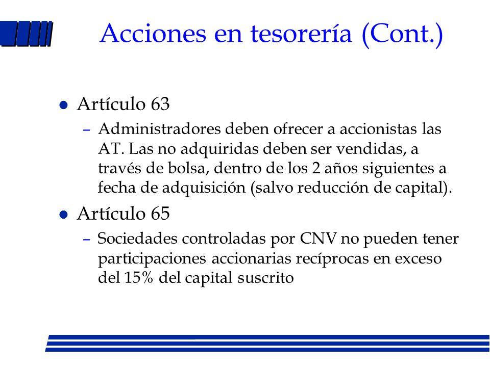 Acciones en tesorería (Cont.) l Artículo 58 –autorización asamblea de accionistas debe expresar número máximo acciones a adquirir, precio máximo y pla