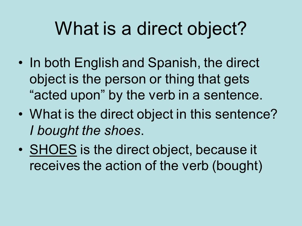 Direct object pronouns (DOPs) In writing and in conversation, direct objects are often replaced by pronouns.