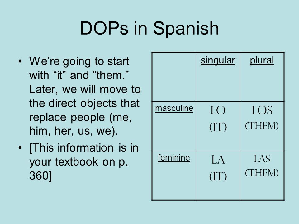 DOPs in Spanish Were going to start with it and them.