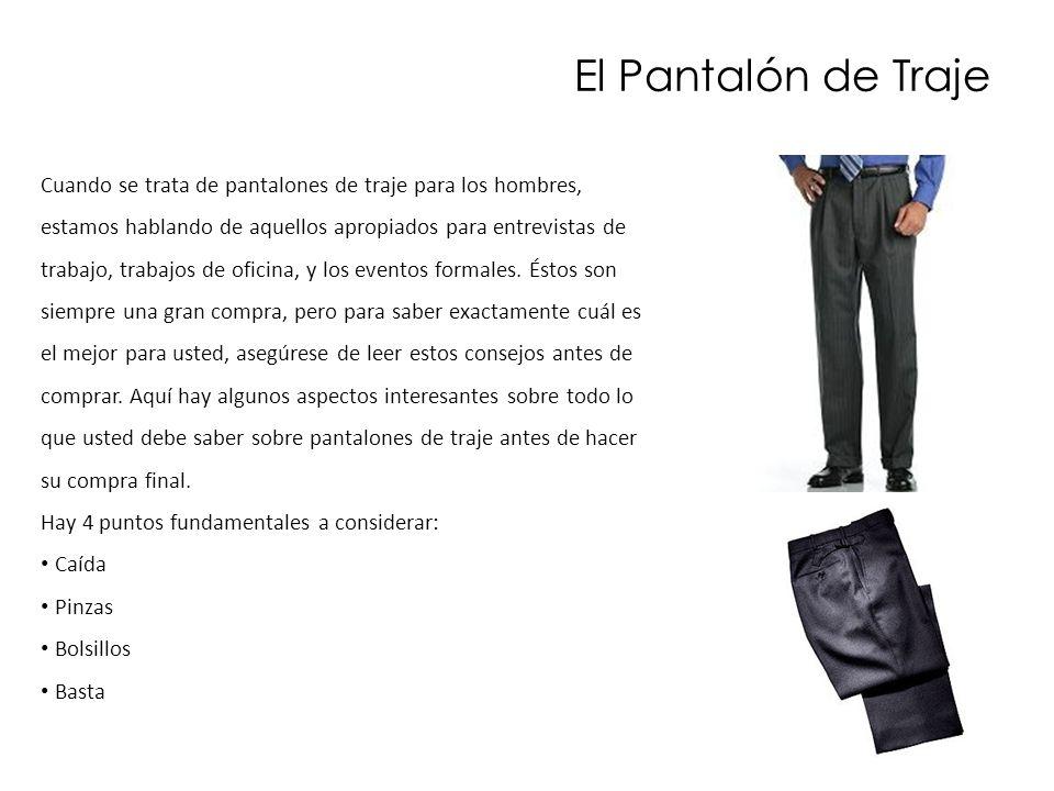 El Pantalón de Traje Cuando se trata de pantalones de traje para los hombres, estamos hablando de aquellos apropiados para entrevistas de trabajo, tra
