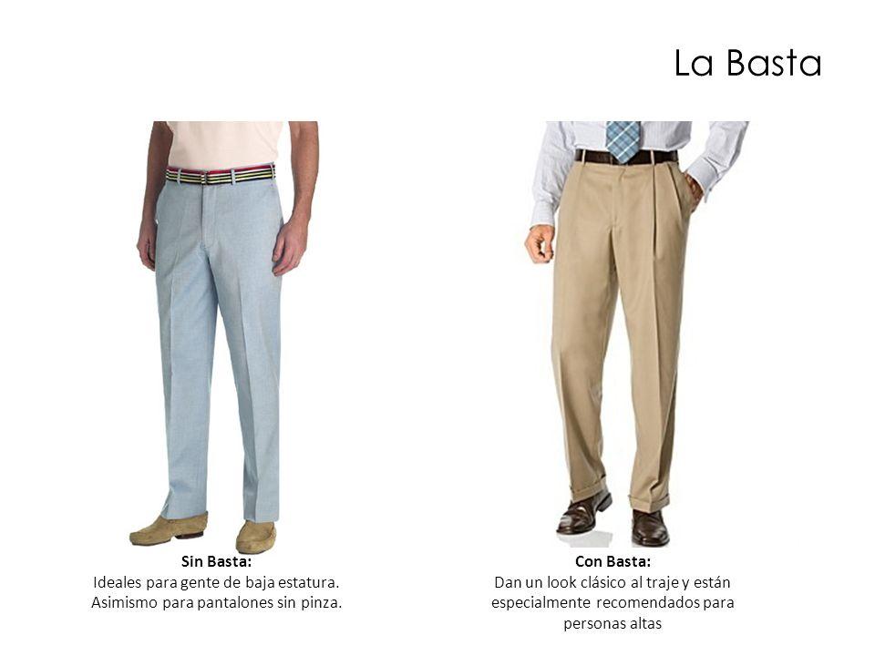 La Basta Sin Basta: Ideales para gente de baja estatura. Asimismo para pantalones sin pinza. Con Basta: Dan un look clásico al traje y están especialm
