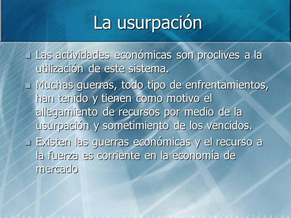 La usurpación Las actividades económicas son proclives a la utilización de este sistema. Las actividades económicas son proclives a la utilización de
