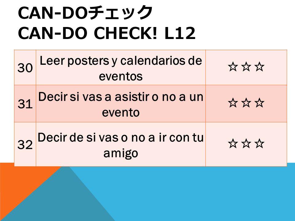 30 Leer posters y calendarios de eventos 31 Decir si vas a asistir o no a un evento 32 Decir de si vas o no a ir con tu amigo CAN-DO CAN-DO CHECK.