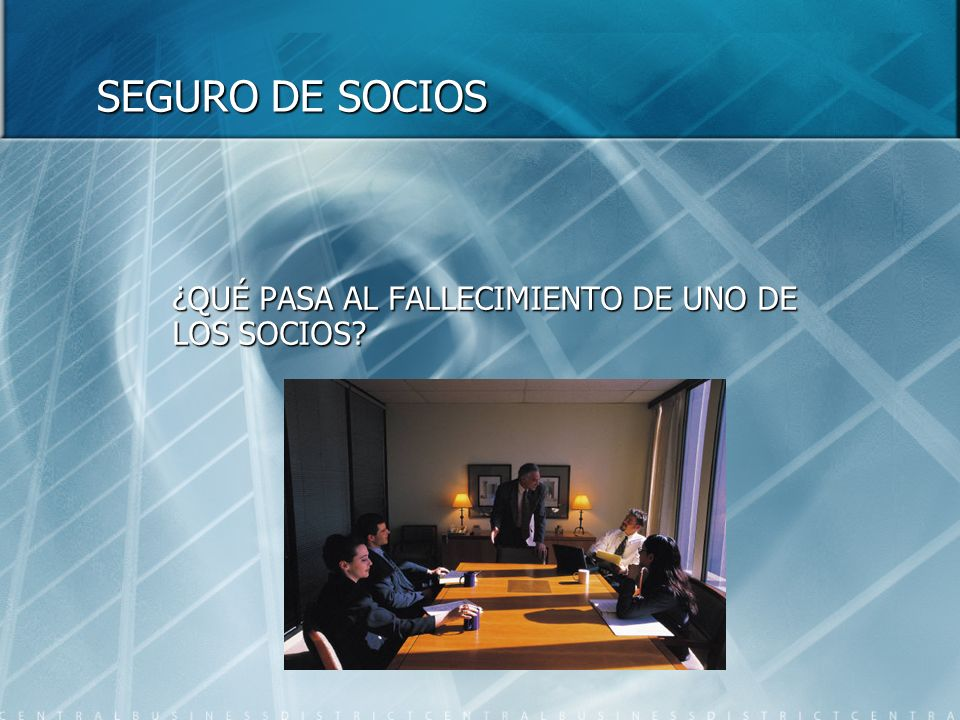 SEGURO DE SOCIOS ¿QUÉ PASA AL FALLECIMIENTO DE UNO DE LOS SOCIOS