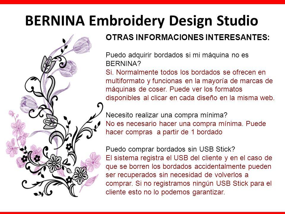 BERNINA Embroidery Design Studio OTRAS INFORMACIONES INTERESANTES: Puedo adquirir bordados si mi máquina no es BERNINA? Si. Normalmente todos los bord