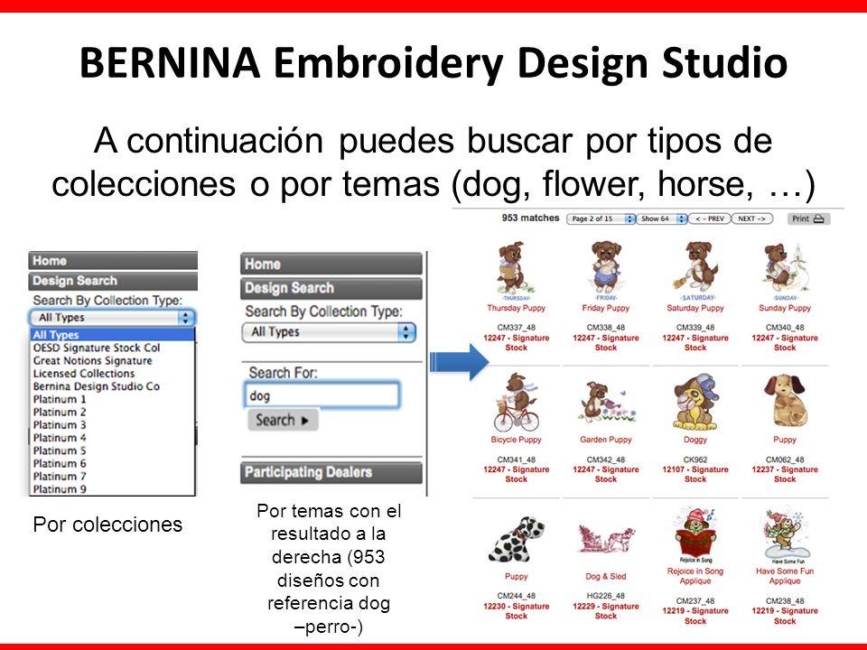 BERNINA Embroidery Design Studio A continuación puedes buscar por tipos de colecciones o por temas (dog, flower, horse, …) Por colecciones Por temas con el resultado a la derecha (953 diseños con referencia dog –perro-)