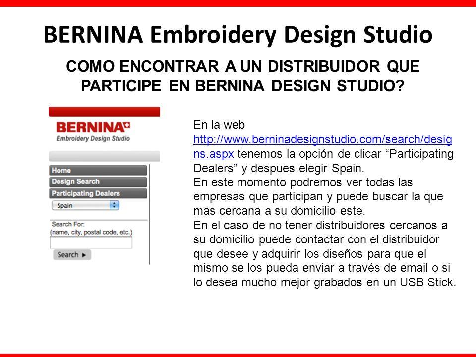 COMO ENCONTRAR A UN DISTRIBUIDOR QUE PARTICIPE EN BERNINA DESIGN STUDIO? BERNINA Embroidery Design Studio En la web http://www.berninadesignstudio.com