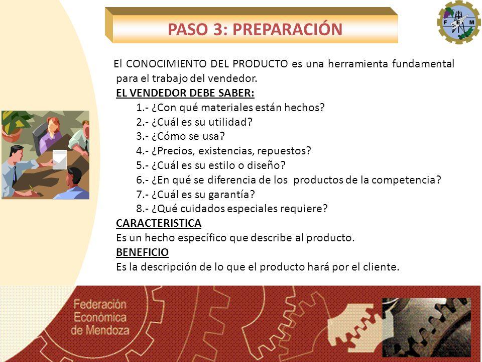 El CONOCIMIENTO DEL PRODUCTO es una herramienta fundamental para el trabajo del vendedor. EL VENDEDOR DEBE SABER: 1.- ¿Con qué materiales están hechos
