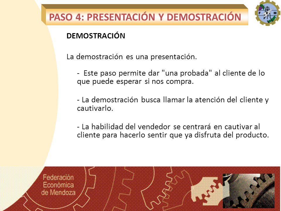 DEMOSTRACIÓN La demostración es una presentación. - Este paso permite dar