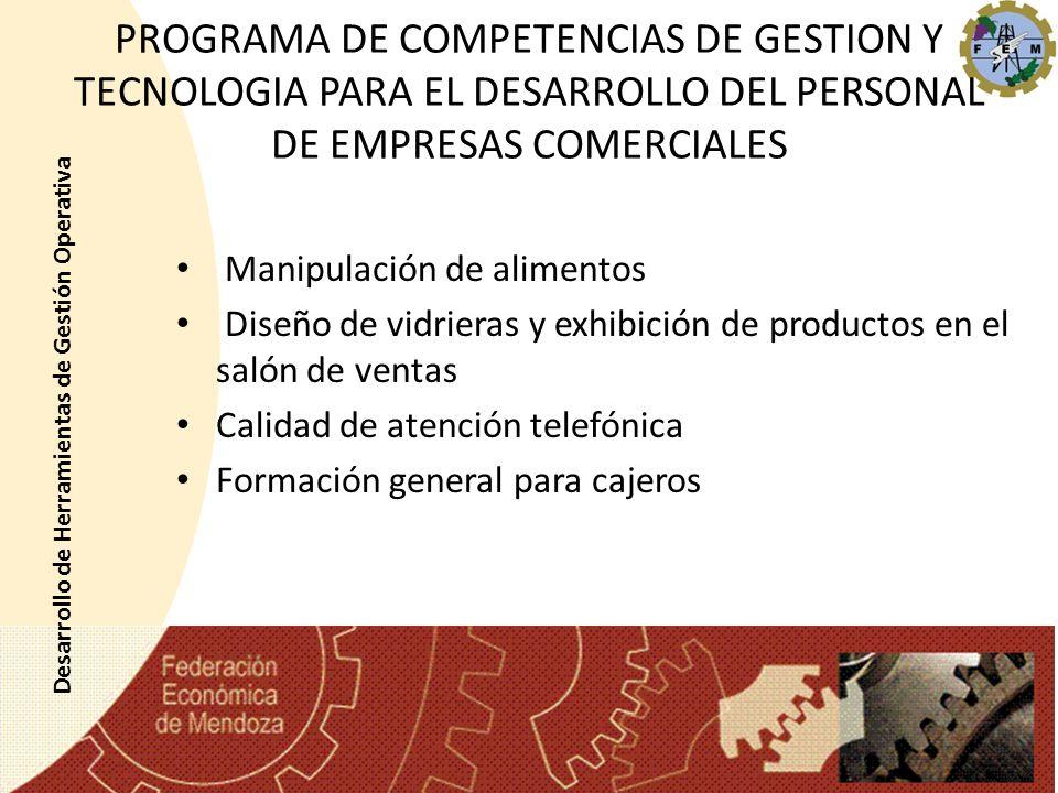 PROGRAMA DE COMPETENCIAS DE GESTION Y TECNOLOGIA PARA EL DESARROLLO DEL PERSONAL DE EMPRESAS COMERCIALES Manipulación de alimentos Diseño de vidrieras