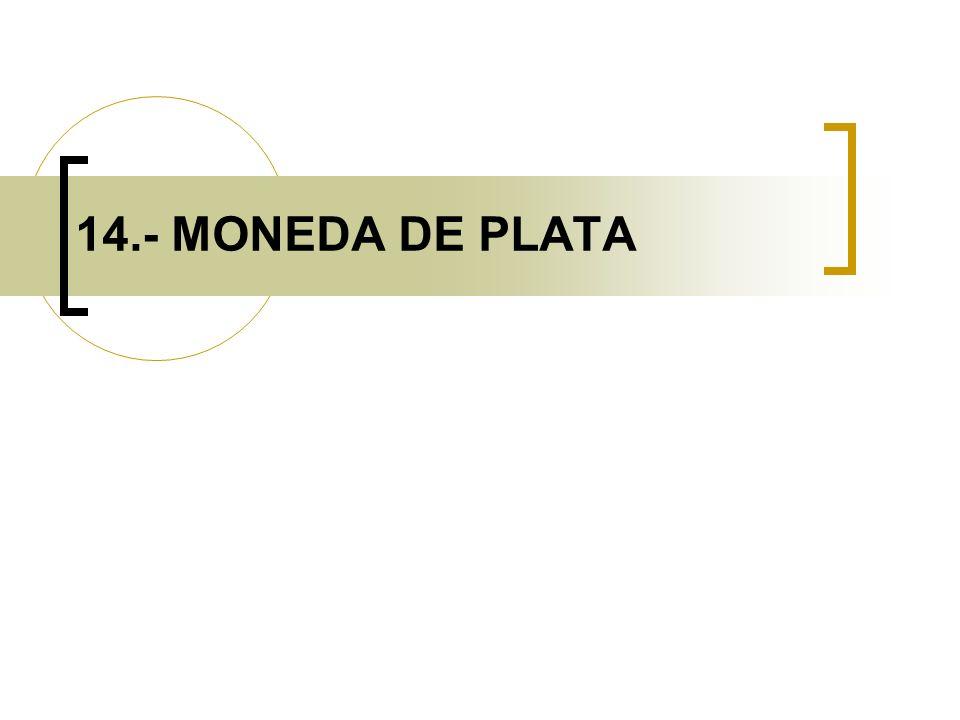 14.- MONEDA DE PLATA