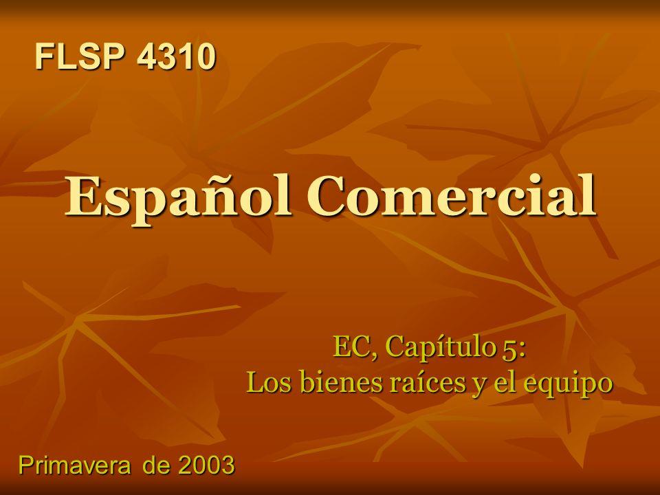 Español Comercial EC, Capítulo 5: Los bienes raíces y el equipo FLSP 4310 FLSP 4310 Primavera de 2003