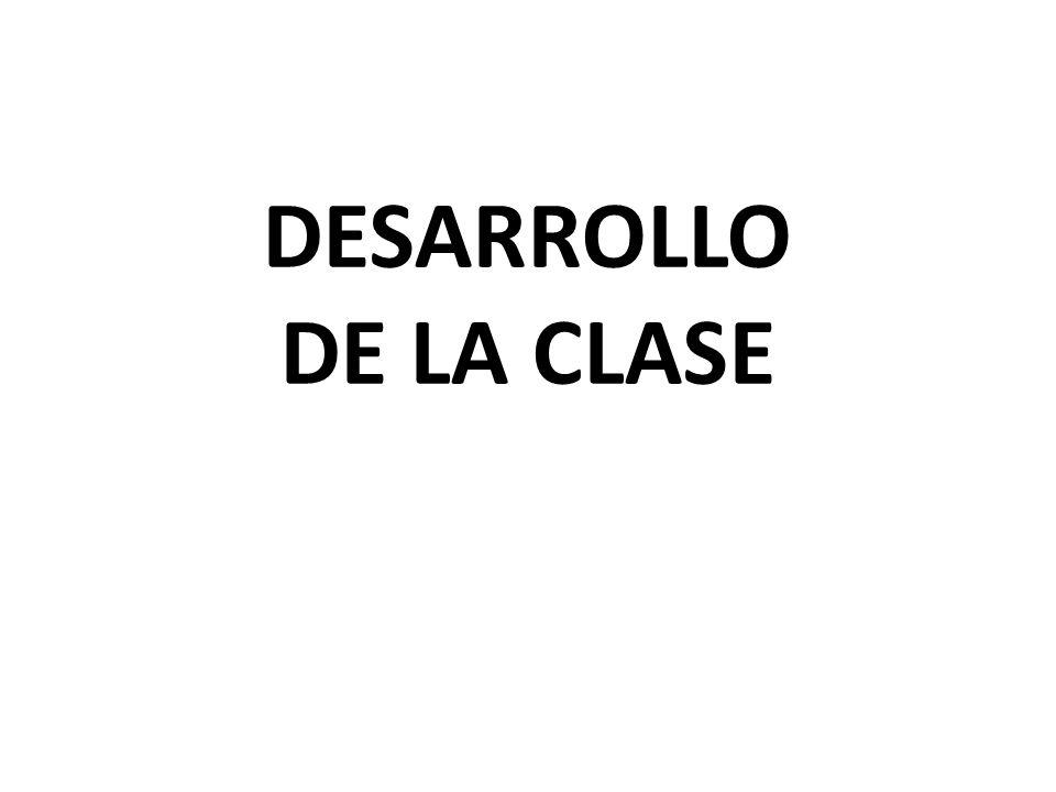 DESARROLLO DE LA CLASE