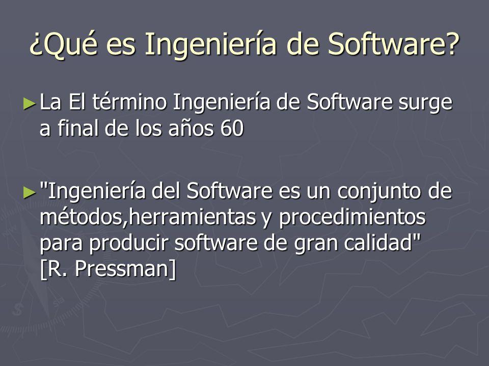 ¿Qué es Ingeniería de Software? La El término Ingeniería de Software surge a final de los años 60 La El término Ingeniería de Software surge a final d
