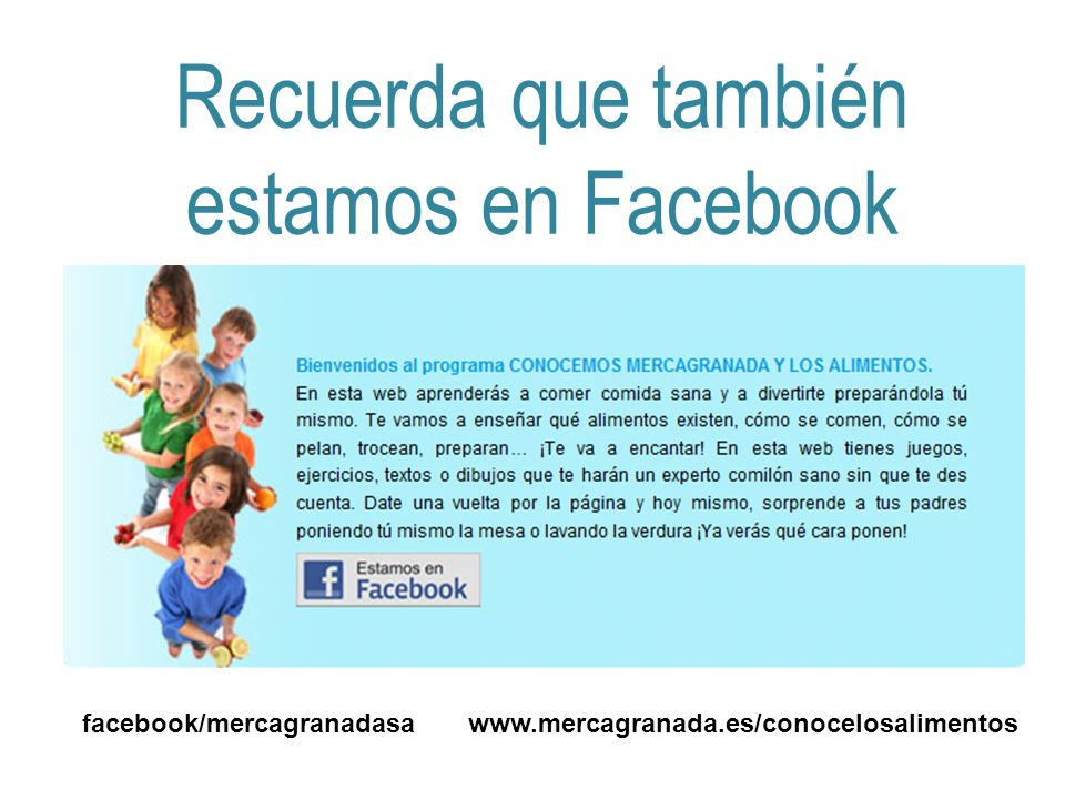 Recuerda que también estamos en Facebook facebook/mercagranadasawww.mercagranada.es/conocelosalimentos