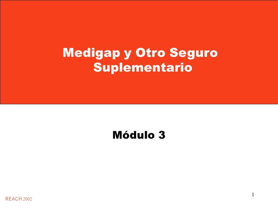 1 Medigap y Otro Seguro Suplementario REACH 2002 Módulo 3