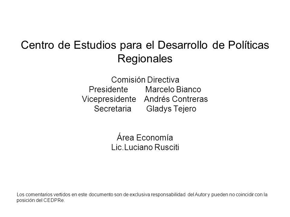 Centro de Estudios para el Desarrollo de Políticas Regionales Comisión Directiva Presidente Marcelo Bianco Vicepresidente Andrés Contreras Secretaria