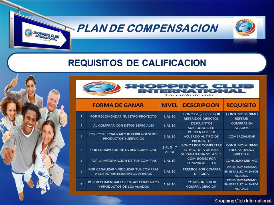 LOGO PLAN DE COMPENSACION Shopping Club International. REQUISITOS DE CALIFICACION
