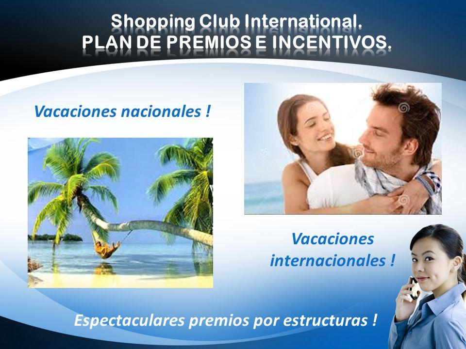 Vacaciones nacionales ! Vacaciones internacionales ! Espectaculares premios por estructuras !