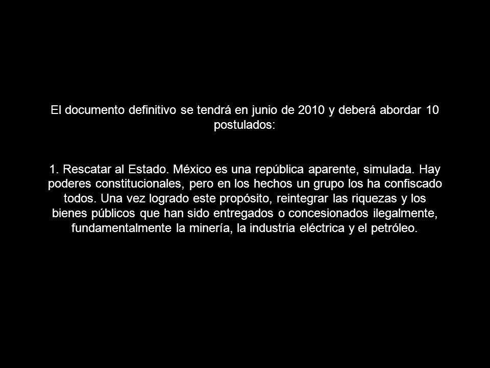 El documento definitivo se tendrá en junio de 2010 y deberá abordar 10 postulados: 1.