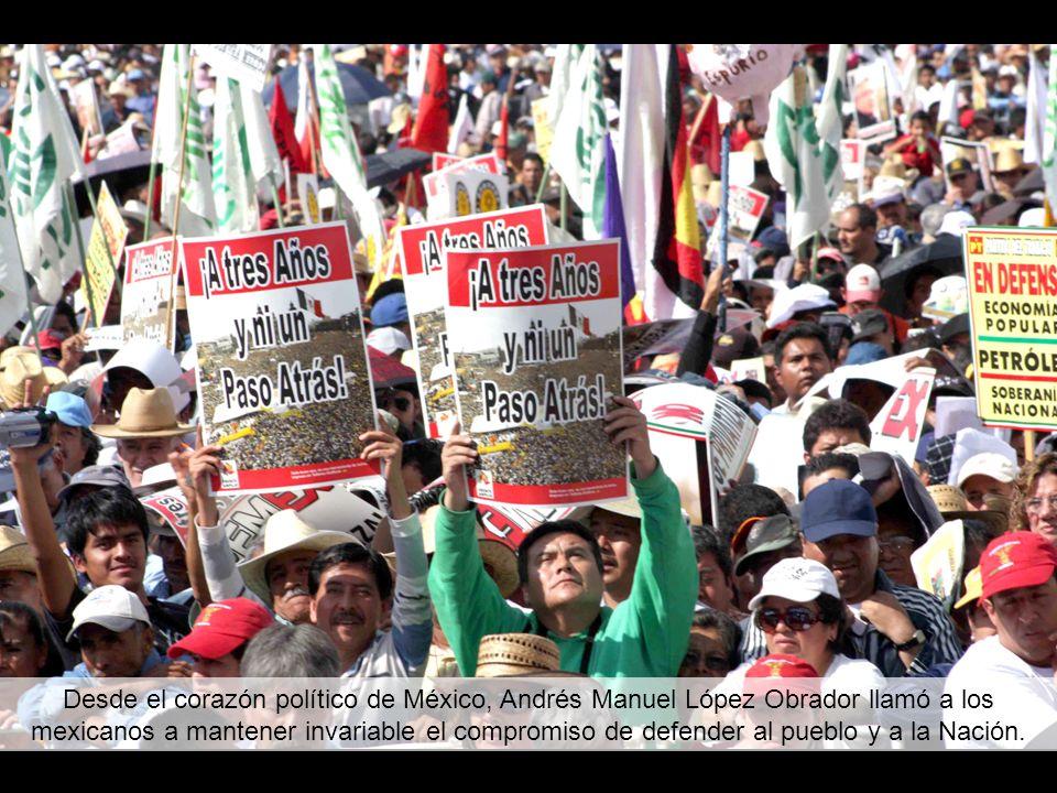 Desde el corazón político de México, Andrés Manuel López Obrador llamó a los mexicanos a mantener invariable el compromiso de defender al pueblo y a la Nación.