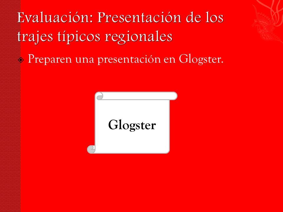 Preparen una presentación en Glogster. Glogster
