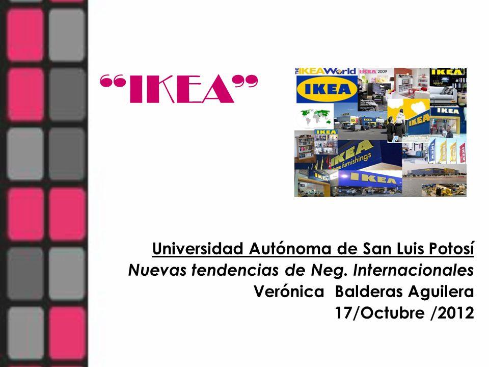 IKEA Universidad Autónoma de San Luis Potosí Nuevas tendencias de Neg. Internacionales Verónica Balderas Aguilera 17/Octubre /2012
