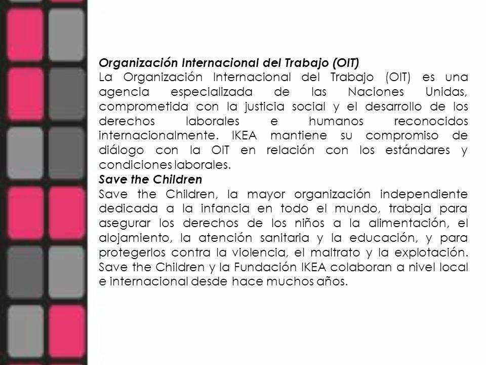 Organización Internacional del Trabajo (OIT) La Organización Internacional del Trabajo (OIT) es una agencia especializada de las Naciones Unidas, comp