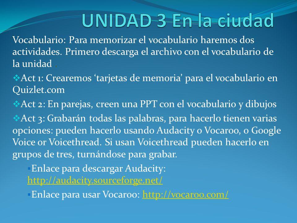 Ve al siguiente sitio para aprender TODO lo relacionado con la ciudad: http://www.educa2.madrid.org/web/educamadrid/principal/files/eb 99e872-23d3-4bcd-acc1-471905865d22/la_ciudad.html Vocabulario escuchado: http://www.pictosonidos.com/http://www.pictosonidos.com/ ¿Cómo es mi barrio.