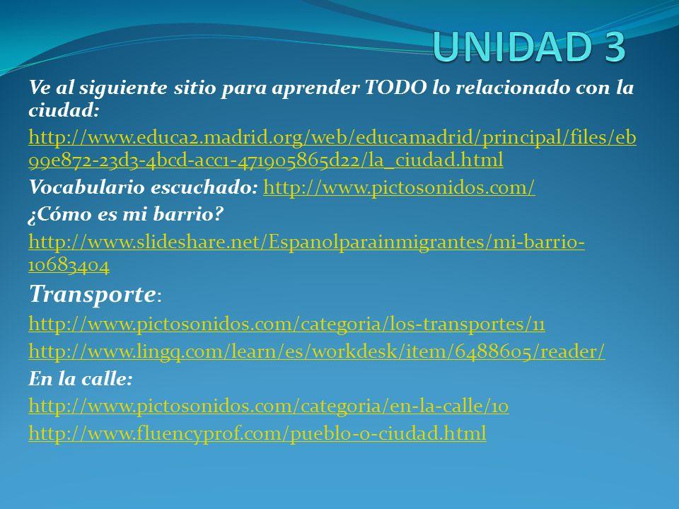 Ve al siguiente sitio para aprender TODO lo relacionado con la ciudad: http://www.educa2.madrid.org/web/educamadrid/principal/files/eb 99e872-23d3-4bc