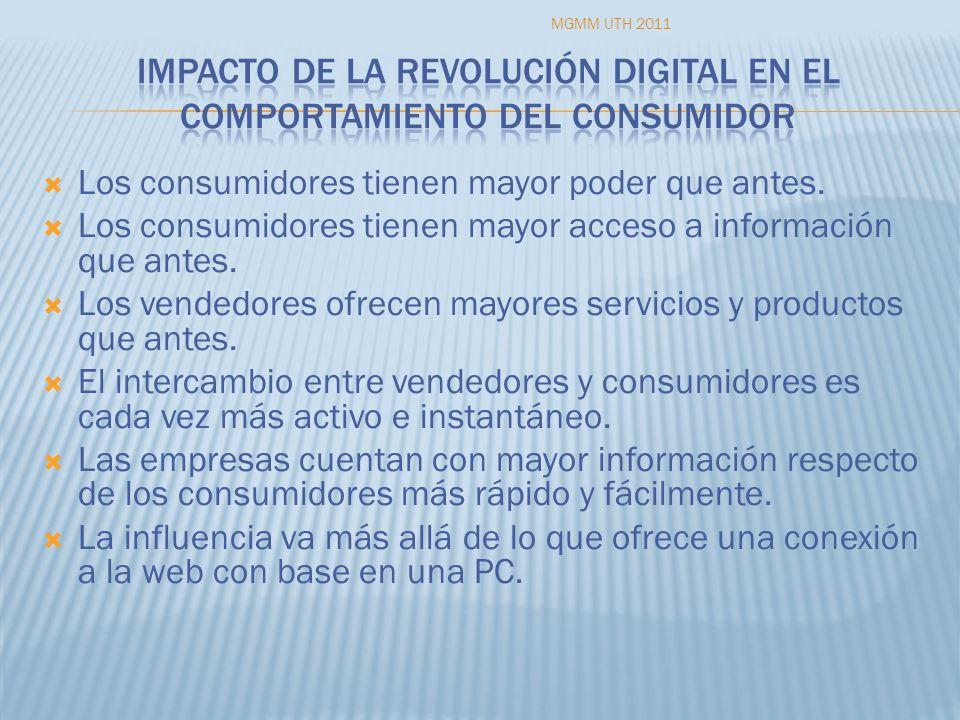 Los consumidores tienen mayor poder que antes. Los consumidores tienen mayor acceso a información que antes. Los vendedores ofrecen mayores servicios