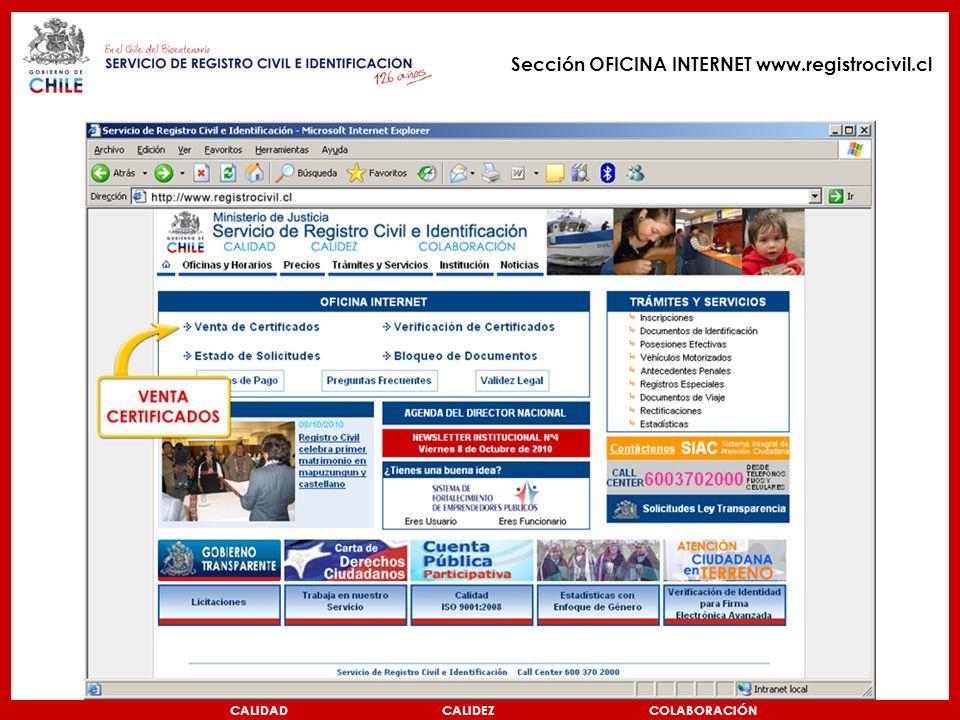 CALIDAD CALIDEZ COLABORACIÓN Sección OFICINA INTERNET www.registrocivil.cl