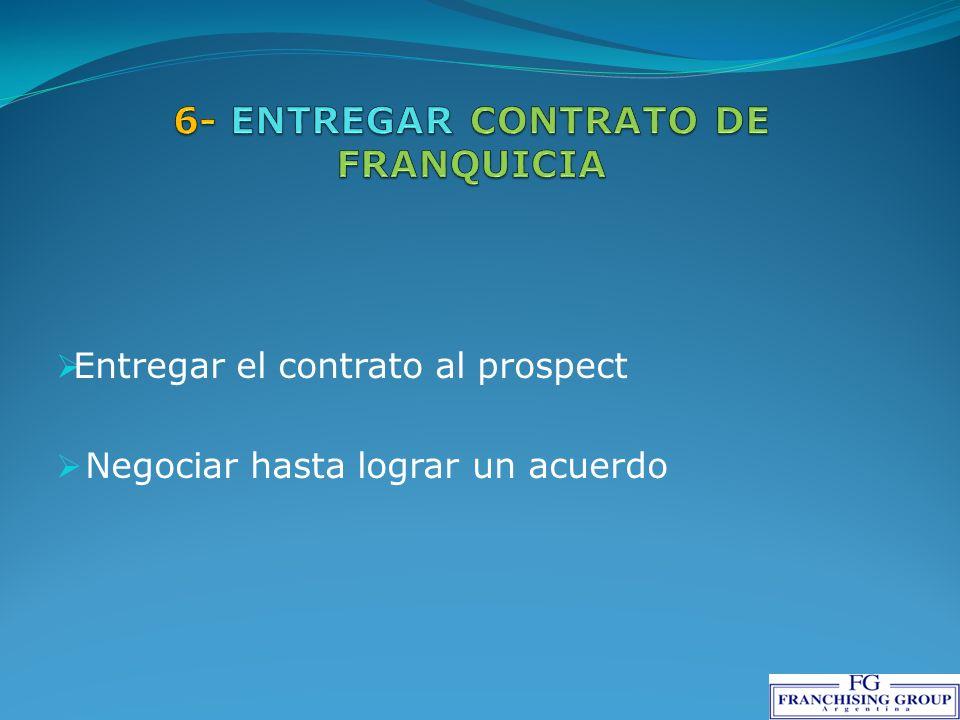 Entregar el contrato al prospect Negociar hasta lograr un acuerdo