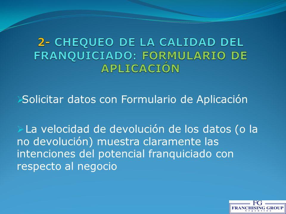 Solicitar datos con Formulario de Aplicación La velocidad de devolución de los datos (o la no devolución) muestra claramente las intenciones del poten