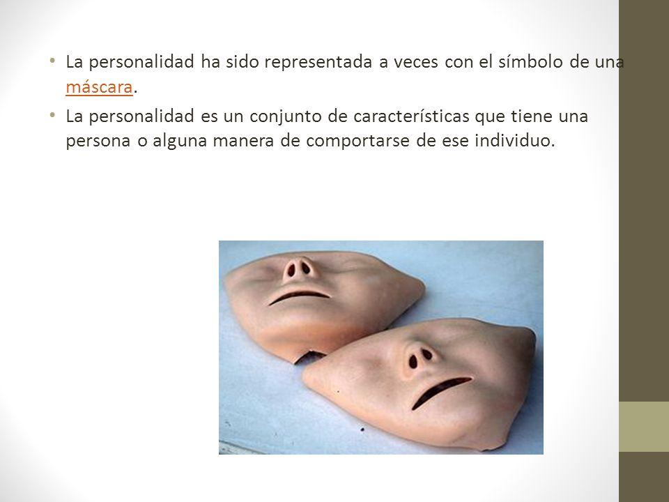 La personalidad ha sido representada a veces con el símbolo de una máscara. máscara La personalidad es un conjunto de características que tiene una pe