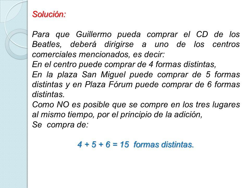 Solución: Para que Guillermo pueda comprar el CD de los Beatles, deberá dirigirse a uno de los centros comerciales mencionados, es decir: En el centro