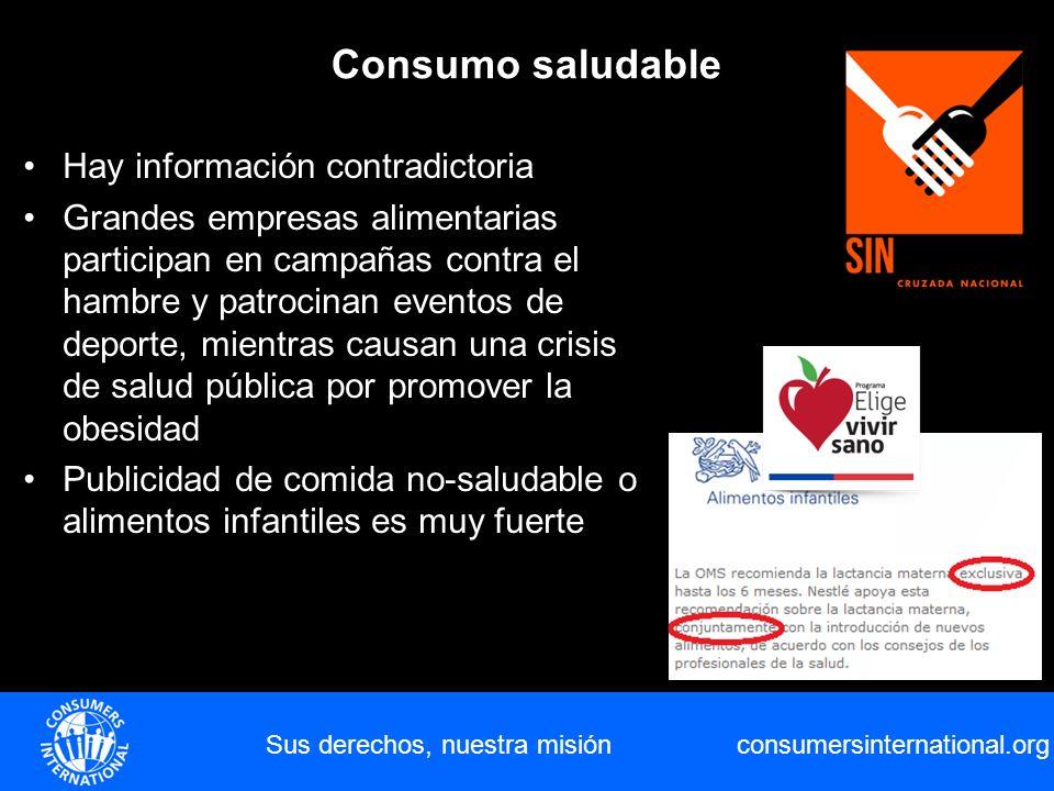 consumersinternational.org Consumo saludable Sus derechos, nuestra misión Hay información contradictoria Grandes empresas alimentarias participan en c
