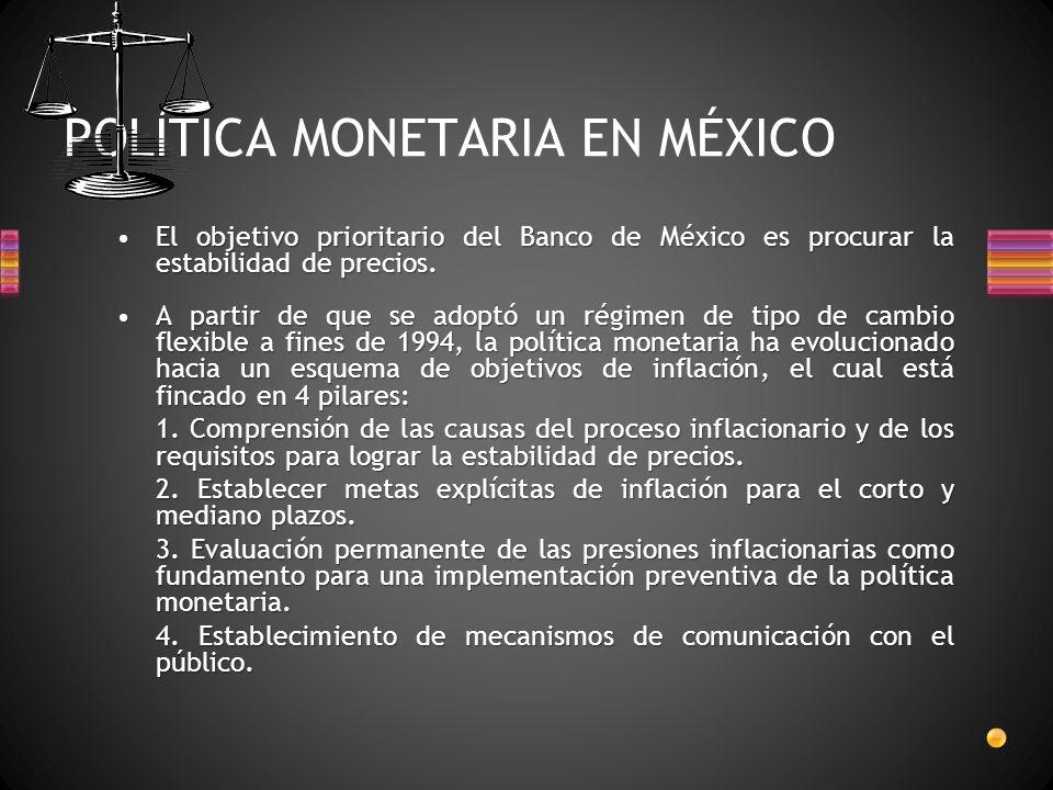 POLÍTICA MONETARIA EN MÉXICO El objetivo prioritario del Banco de México es procurar la estabilidad de precios.El objetivo prioritario del Banco de México es procurar la estabilidad de precios.