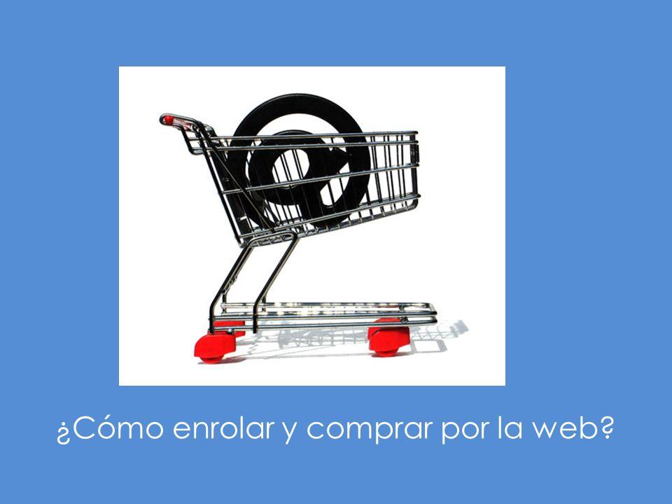 ¿Cómo enrolar y comprar por la web?