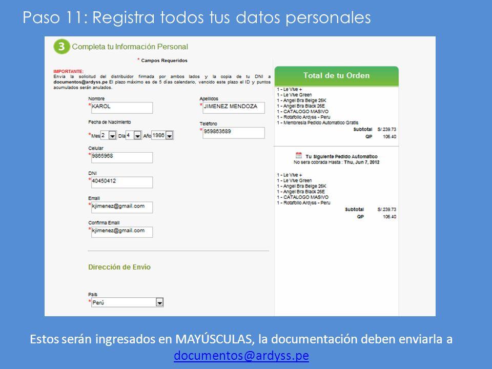 Paso 11: Registra todos tus datos personales Estos serán ingresados en MAYÚSCULAS, la documentación deben enviarla a documentos@ardyss.pe documentos@a