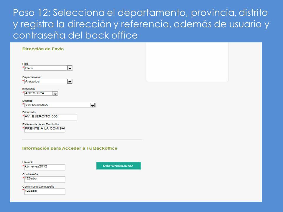 Paso 12: Selecciona el departamento, provincia, distrito y registra la dirección y referencia, además de usuario y contraseña del back office