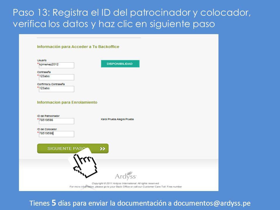 Paso 13: Registra el ID del patrocinador y colocador, verifica los datos y haz clic en siguiente paso Tienes 5 días para enviar la documentación a doc