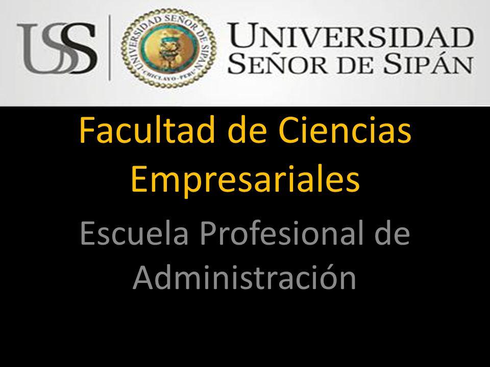 Facultad de Ciencias Empresariales Escuela Profesional de Administración