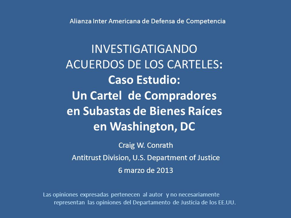 INVESTIGATIGANDO ACUERDOS DE LOS CARTELES: Caso Estudio: Un Cartel de Compradores en Subastas de Bienes Raíces en Washington, DC Craig W.