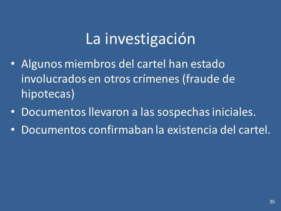 La investigación Algunos miembros del cartel han estado involucrados en otros crímenes (fraude de hipotecas) Documentos llevaron a las sospechas iniciales.