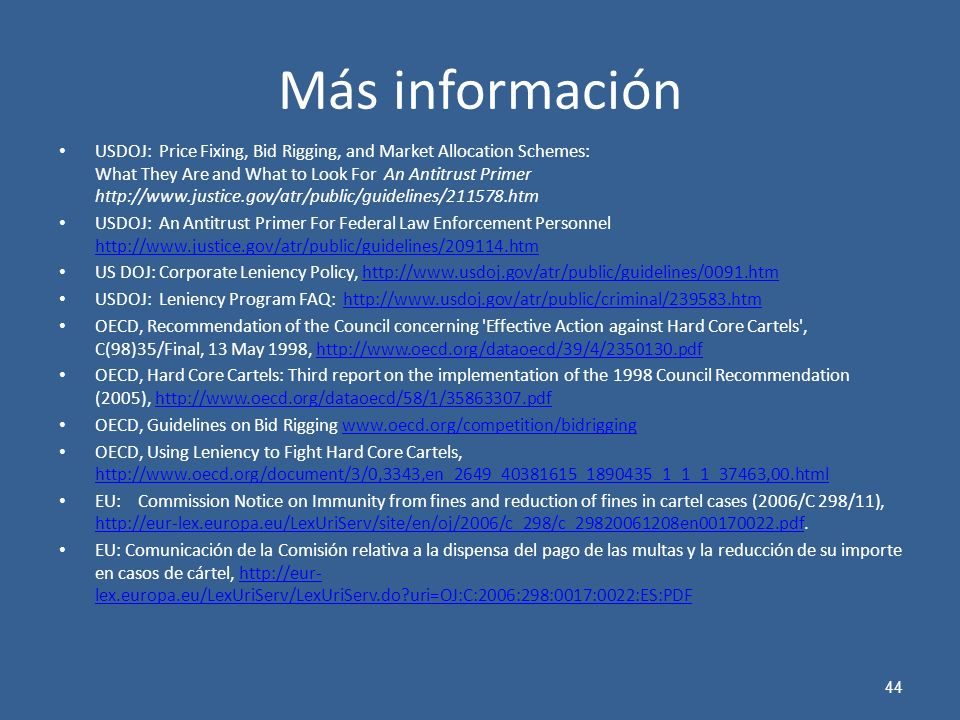 Más información USDOJ: Price Fixing, Bid Rigging, and Market Allocation Schemes: What They Are and What to Look For An Antitrust Primer http://www.jus