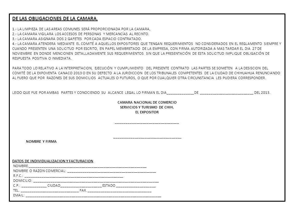DE LAS OBLIGACIONES DE LA CAMARA, 1.- LA LIMPIEZA DE LAS AREAS COMUNES SERÁ PROPORCIONADA POR LA CAMARA, 2.- LA CAMARA VIGILARA LOS ACCESOS DE PERSONAS Y MERCANCÍAS AL RECINTO.